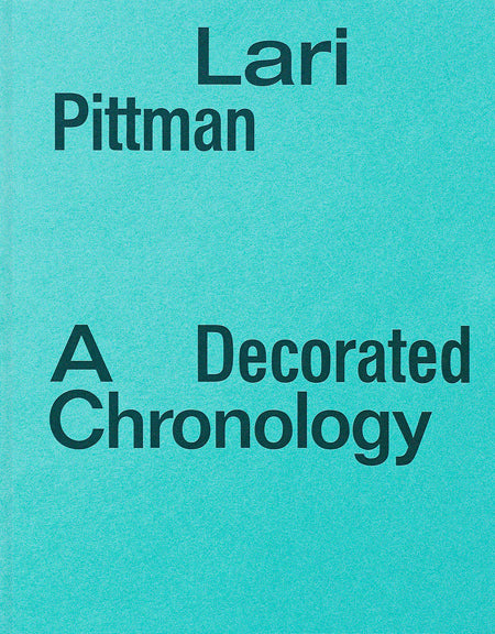 Lari Pittman A Decorated Chronology