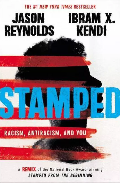 Stamped: Racism, Antiracism, and You: A Remix