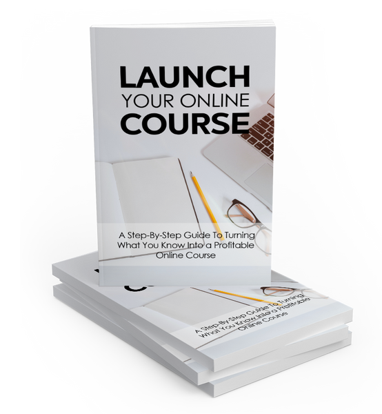 LAUNCH YOUR ONLINE COURSE EBOOK