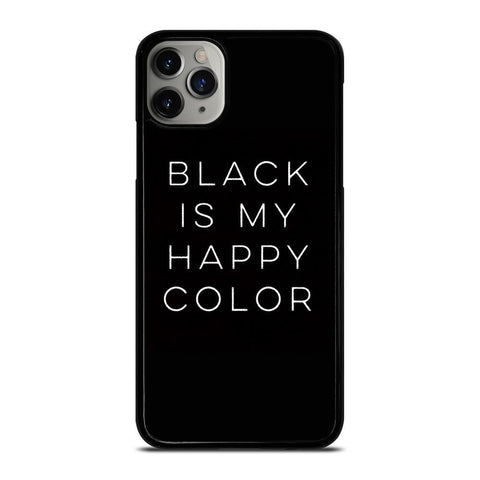 BLACK IS MY HAPPY COLOR QUOTE-iphone-11-pro-max-case-cover