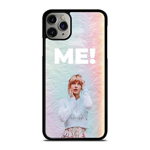 TAYLOR SWIFT ME! iPhone 11 Pro Max Case Cover