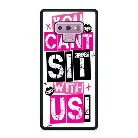 YOU CAN'T SIT WITH US Samsung Galaxy Note 9 Case Cover