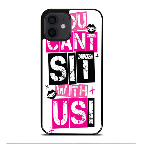 YOU CAN'T SIT WITH US iPhone 12 Mini Case Cover