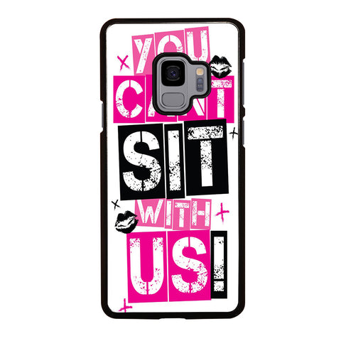 YOU CAN'T SIT WITH US Samsung Galaxy S9 Case Cover