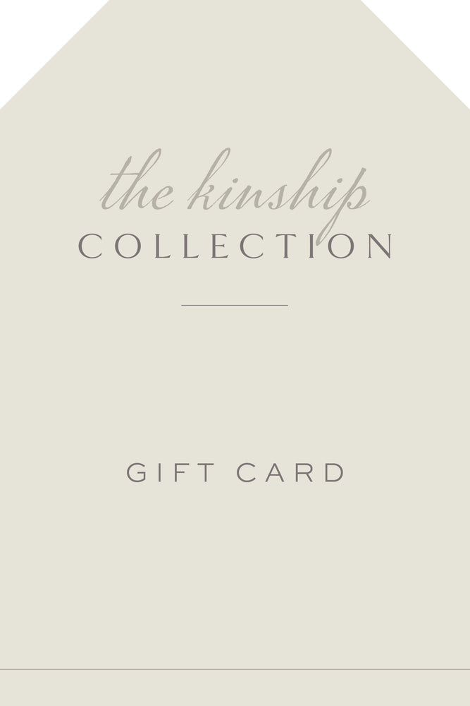 The Kinship Collection Gift Card