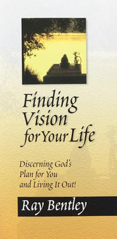 Finding Vision for Your Life