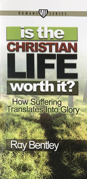 Is the Christian Life Worth it?