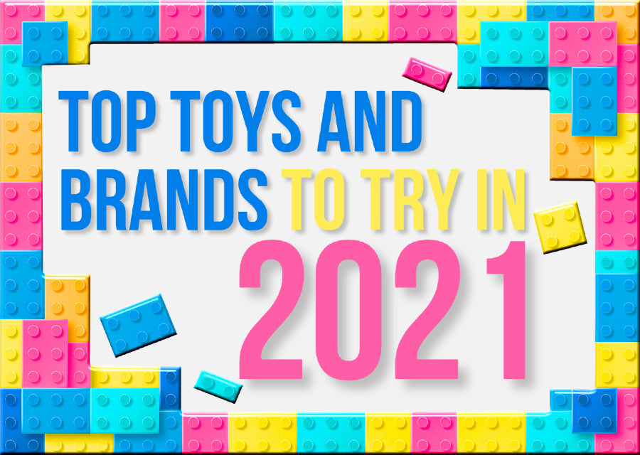 Top Toys and Brands to Try in 2021