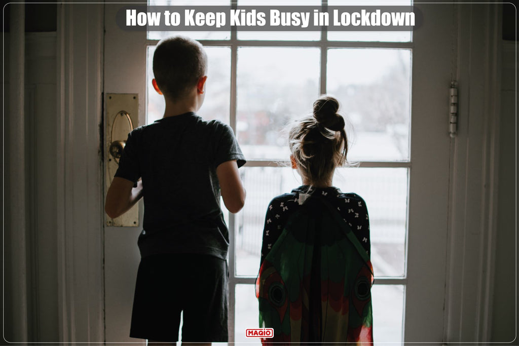 How to Keep Kids Busy in Lockdown