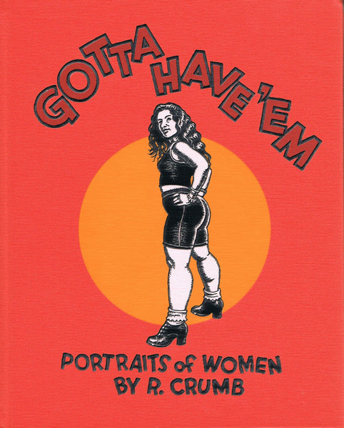 "Front cover image-Gotta Have ""Em: Portraits of Women by R. Crumb"