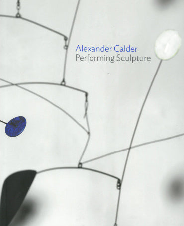 CALDER, ALEXANDER. PERFORMING SCULPTURE