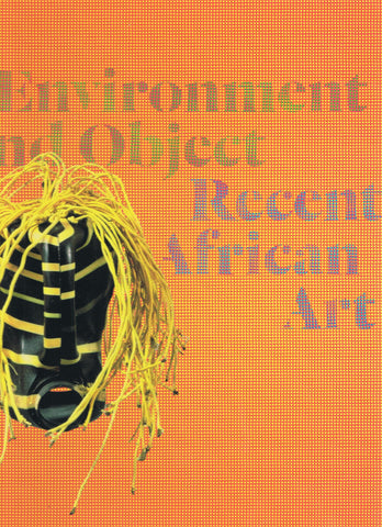 Front cover image-Environment and Object: Recent African Art