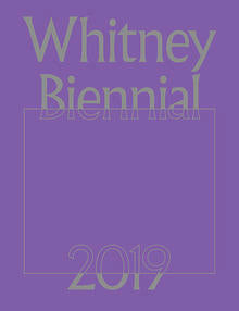 front cover image-Whitney Biennial 2019