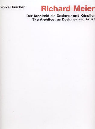 Cover image of Richard Meier The Architect as Designer and Artist