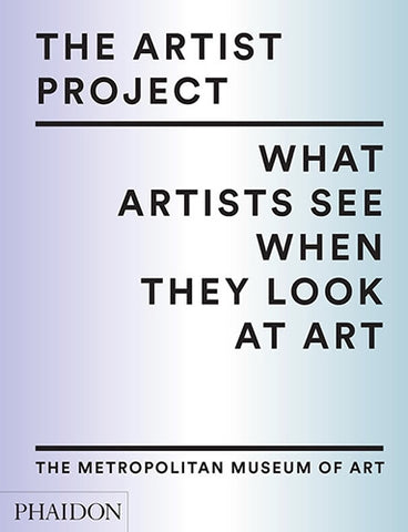 Front cover image-The Artists Project: What Artists See When They look at Art.
