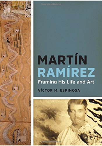 RAMIREZ, MARTIN. FRAMING HIS LIFE AND ART