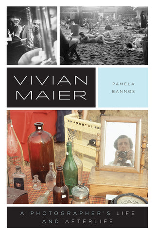 MAIER, VIVIAN. A PHOTOGRAPHER'S LIFE AND AFTERLIFE