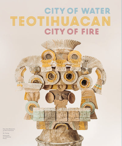 Front cover image-Teotihuacan City of Water City of Fire