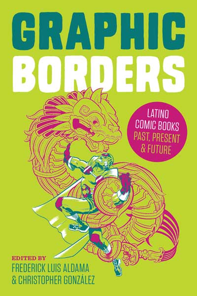 Front cover-Graphic Borders. Latino Comic Books, Past, Present & Future.