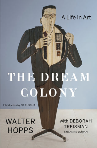 Front cover image-Walter Hopps The Dream Colony A life in Art
