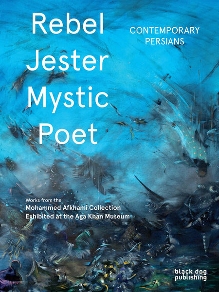 Front cover-Rebel, Jester, Mystic, Poet. Contemporary Persians-catalogue