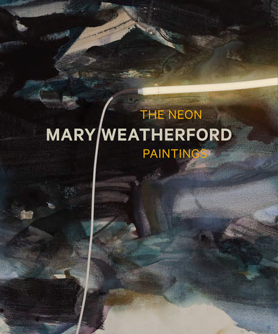 Front Cover-Mary Weatherford-The Neon Paintings-Catalogue