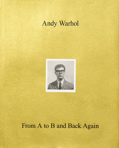 Front cover image-Andy Warhol-From A to B and Back Again