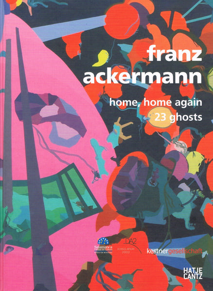 Cover image of Franz Ackermann Home, Home Again 23 Ghosts