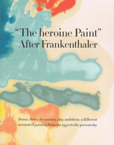 "Cover image of ""The heroine Paint"" After Frankenthaler."
