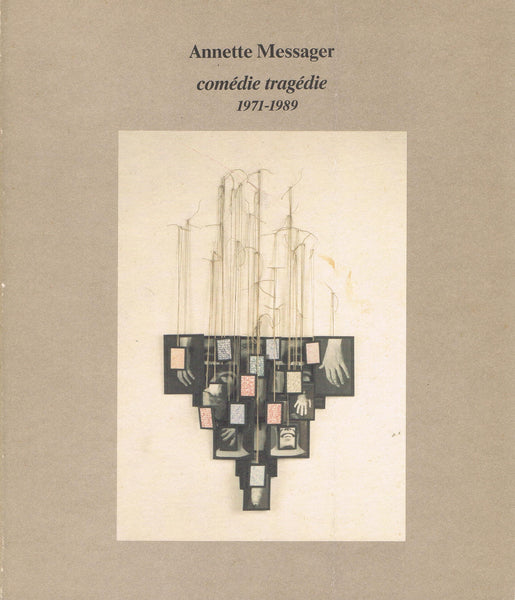MESSAGER, ANNETTE. COMEDIE TRAGEDIE 1971-1989
