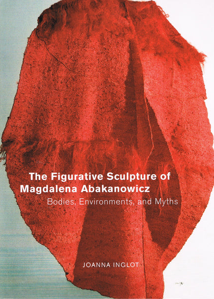 Cover image of The Figurative Sculpture of Magdalena Abakanowicz