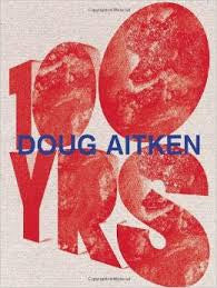 Cover of 100 YEARS by Doug Aitken