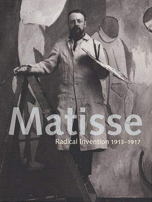 Cover image of Matisse Radical Invention 1913-1917