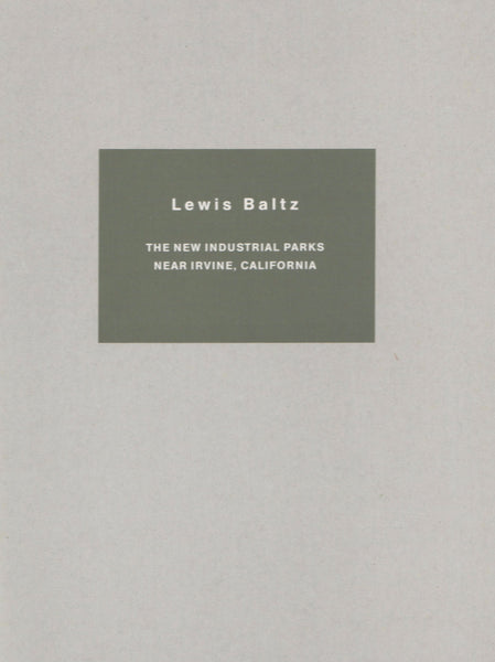 BALTZ, LEWIS. THE NEW INDUSTRIAL PARKS NEAR IRVINE, CALIFORNIA