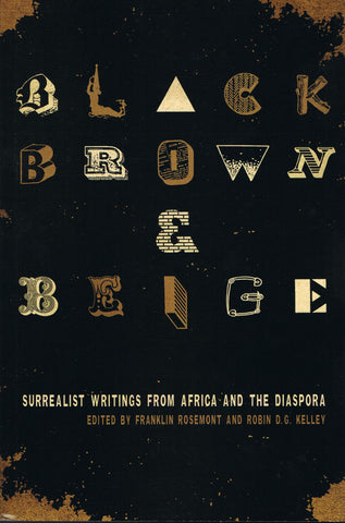 BLACK BROWN & BEIGE: SURREALIST WRITINGS FROM AFRICA AND THE DIASPORA