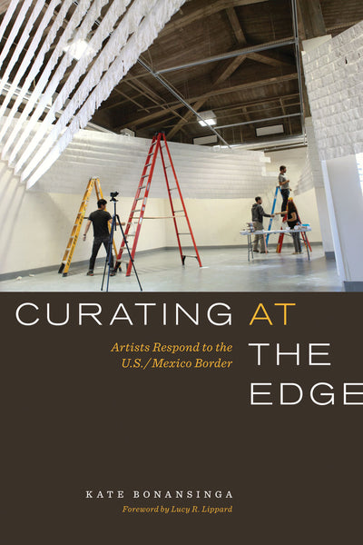 Front cover-Curating at the edge. Artists Respond to the U.S./Mexico Border