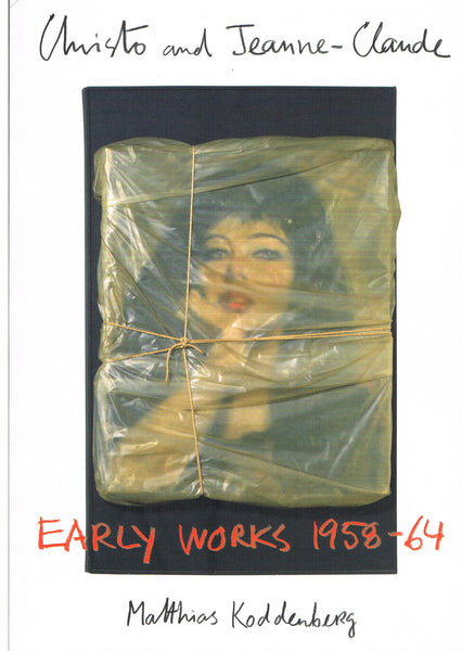 Cover image of Christo and Jeanne-Claude Early Works 1958-1964