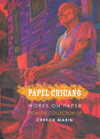 Cover image of Papel Chicano Works on Paper From the Collection of Cheech Marin