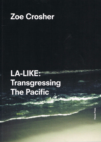 Cover image of LA-Like Transgressing the Pacific by Zoe Crosher