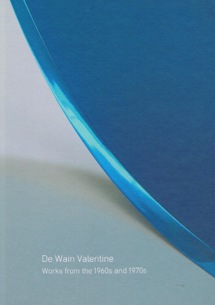 Cover image of De Wain Valentine Works from the 1960s and 1970s