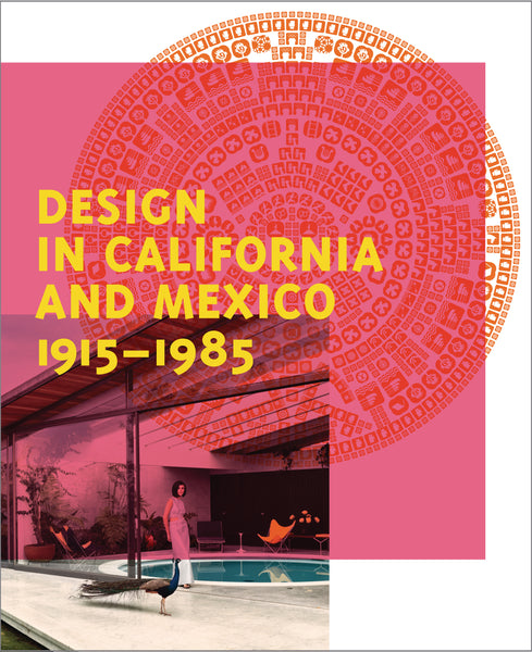 Found in Translation-Design in California and Mexico 1915-1985
