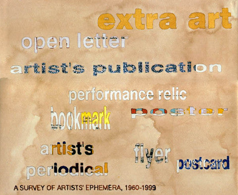 EXTRA ART: A SURVEY OF ARTISTS' EPHEMERA, 1960-1999