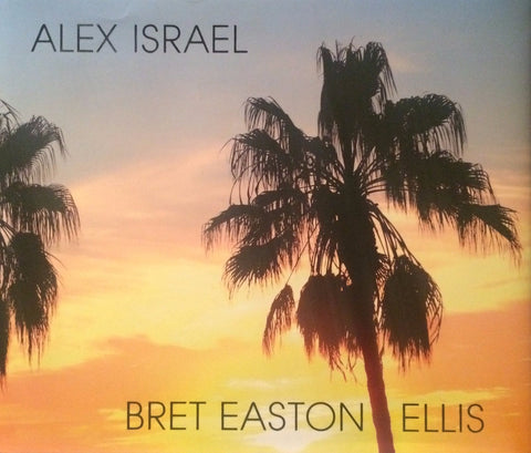 Front cover image-Alex Israel Bret Easton Ellis