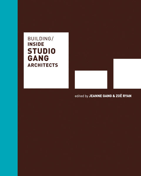 Cover image of Building: Inside Studio Gang Architects