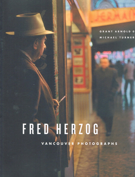 Front cover of Fred Herzog's Vancouver Photographs.