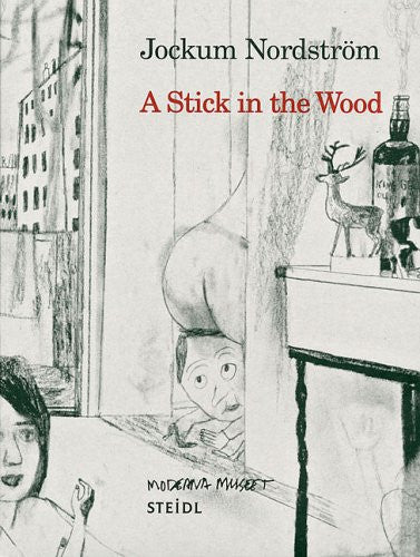 Cover image of Jockum Nordstrom A Stick in the Wood