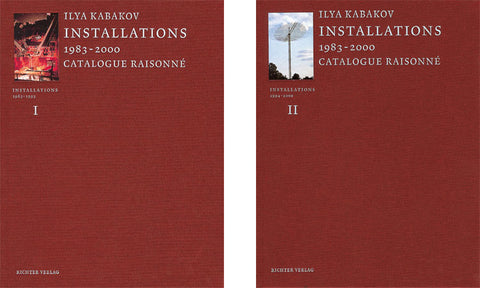 KABAKOV, ILYA. CATALOGUE RAISONNÉ INSTALLATIONS 1983-2000