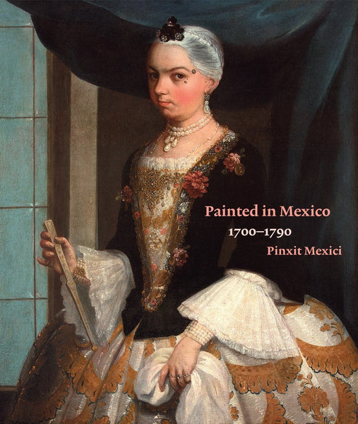 Front cover-Painted in Mexico 1700-1790 Pinxit Mexici-exhibition catalogue