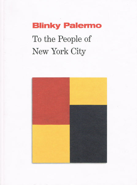 Cover of TO THE PEOPLE OF NEW YORK CITY by BLINKY PALERMO
