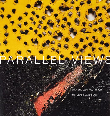 Parallel Views-Italian and Japanese Art from the 950'S, 60'S, and 70's